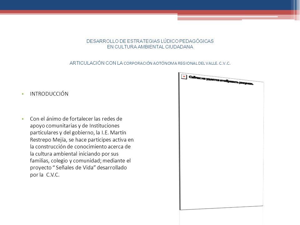 DESARROLLO DE ESTRATEGIAS LÚDICO PEDAGÓGICAS EN CULTURA AMBIENTAL CIUDADANA ARTICULACIÓN CON LA CORPORACIÓN AOTÓNOMA REGIONAL DEL VALLE. C.V.C. INTROD