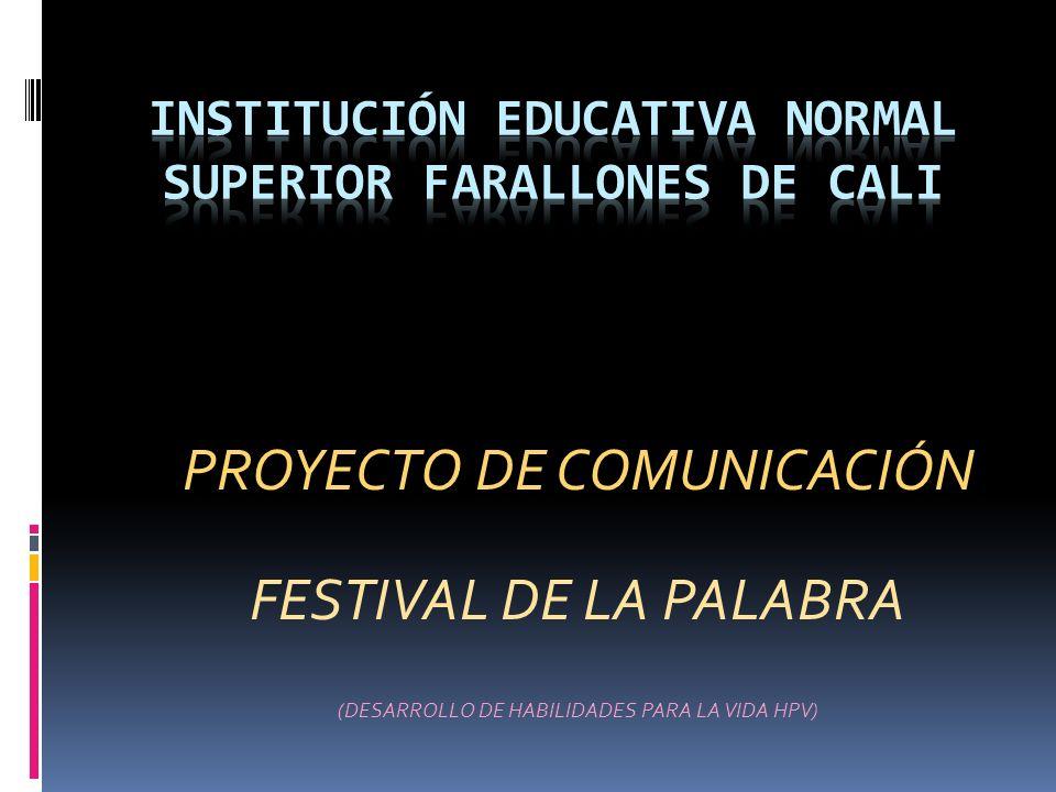 PROYECTO DE COMUNICACIÓN FESTIVAL DE LA PALABRA (DESARROLLO DE HABILIDADES PARA LA VIDA HPV)