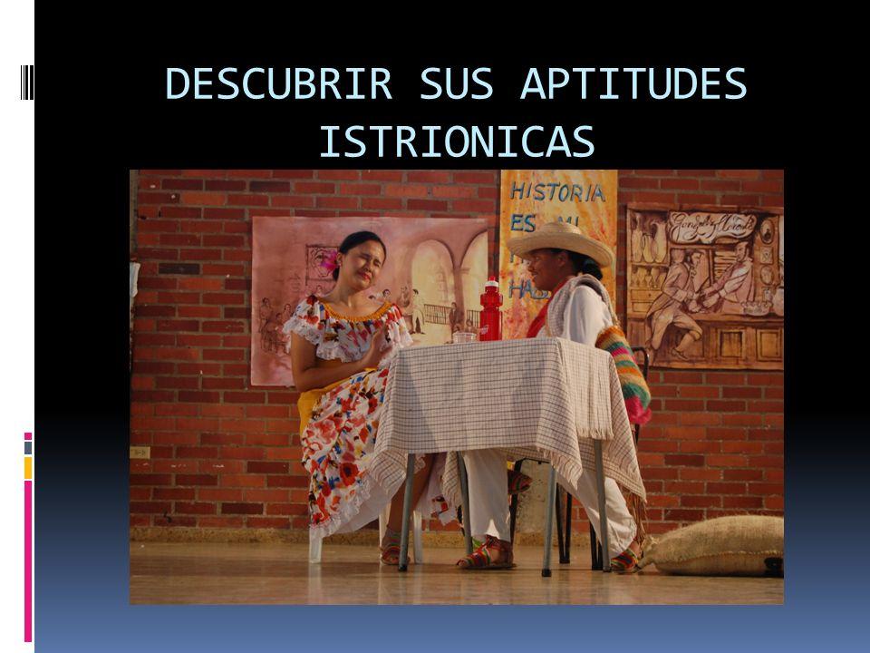 DESCUBRIR SUS APTITUDES ISTRIONICAS