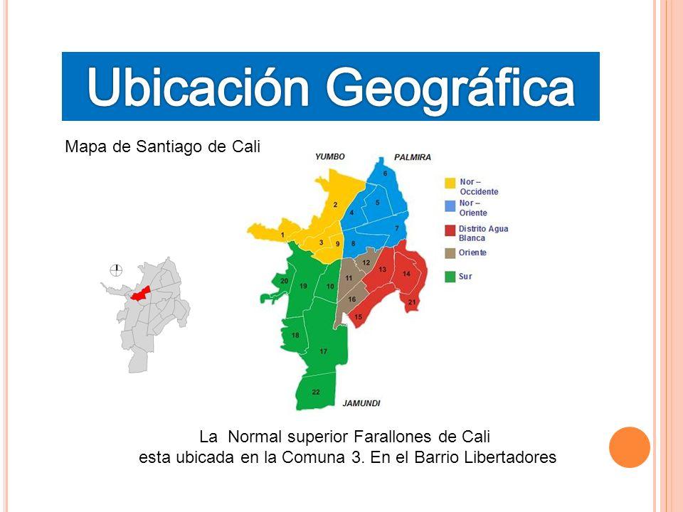 La Normal superior Farallones de Cali esta ubicada en la Comuna 3. En el Barrio Libertadores Mapa de Santiago de Cali