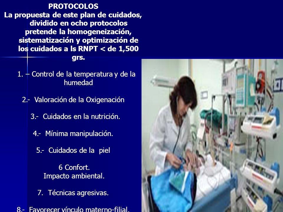 PROTOCOLOS La propuesta de este plan de cuidados, dividido en ocho protocolos pretende la homogeneización, sistematización y optimización de los cuida
