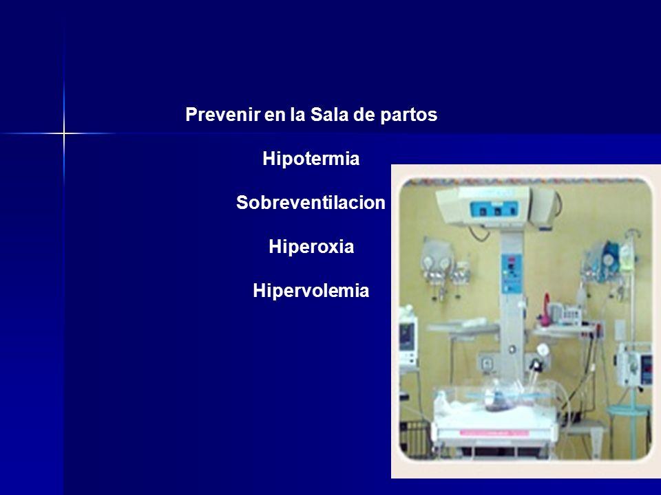 Prevenir en la Sala de partos Hipotermia Sobreventilacion Hiperoxia Hipervolemia