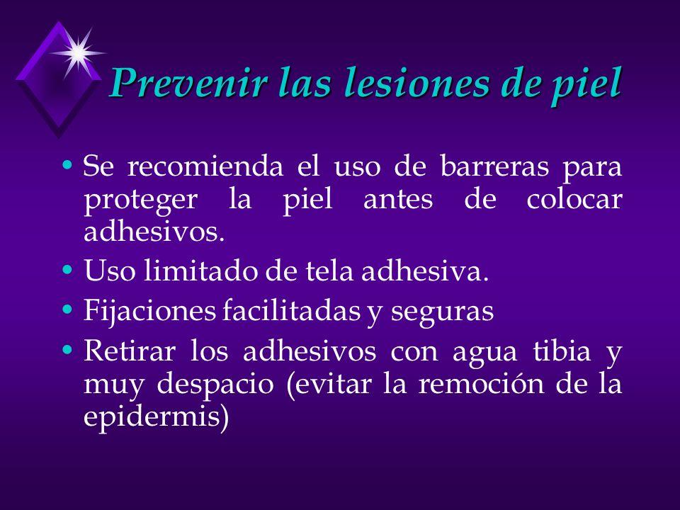 Prevenir las lesiones de piel Se recomienda el uso de barreras para proteger la piel antes de colocar adhesivos. Uso limitado de tela adhesiva. Fijaci
