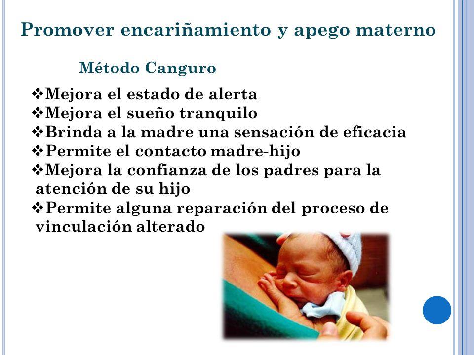 Mejora el estado de alerta Mejora el sueño tranquilo Brinda a la madre una sensación de eficacia Permite el contacto madre-hijo Mejora la confianza de