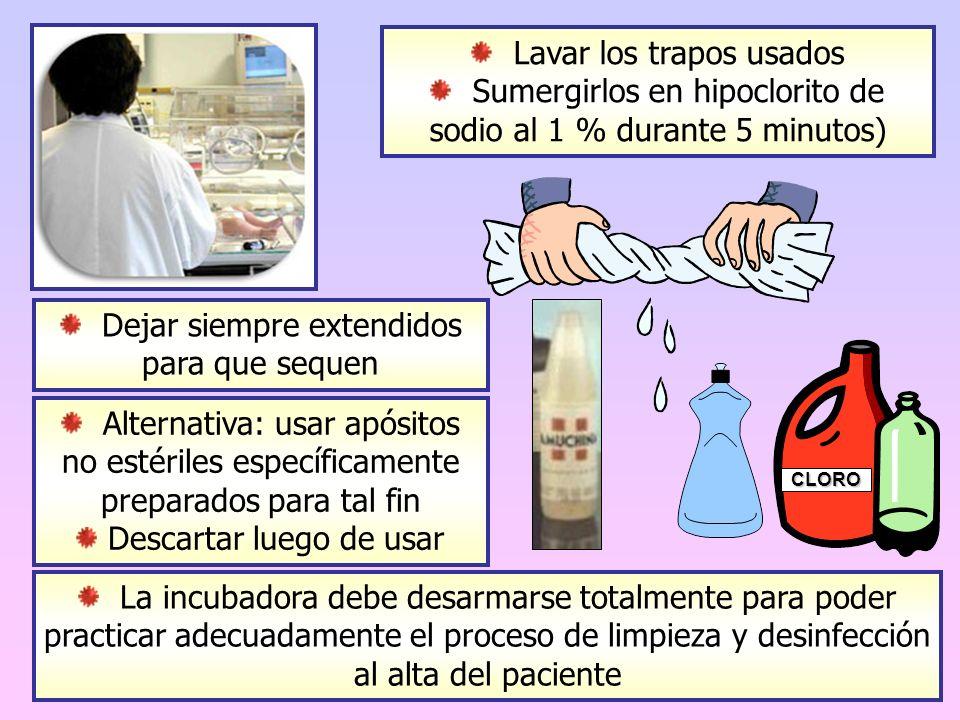 CLORO Lavar los trapos usados Sumergirlos en hipoclorito de sodio al 1 % durante 5 minutos) Dejar siempre extendidos para que sequen Alternativa: usar