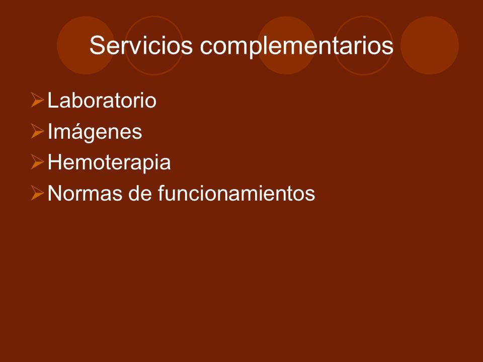 Servicios complementarios Laboratorio Imágenes Hemoterapia Normas de funcionamientos