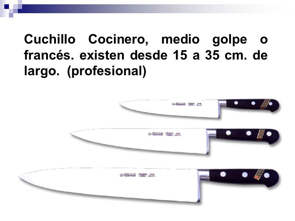 Cuchillo Cocinero, medio golpe o francés. existen desde 15 a 35 cm. de largo. (profesional)