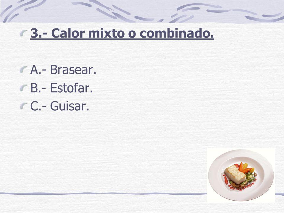 De las siguientes recetas queremos que escribas que Métodos de Cocción se usarán para su elaboración :