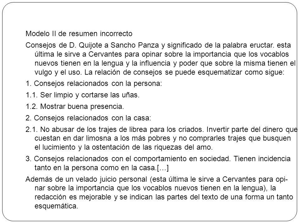 Modelo II de resumen incorrecto Consejos de D. Quijote a Sancho Panza y significado de la palabra eructar. esta última le sirve a Cervantes para opina