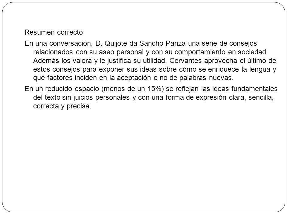 Resumen correcto En una conversación, D. Quijote da Sancho Panza una serie de consejos relacionados con su aseo personal y con su comportamiento en so