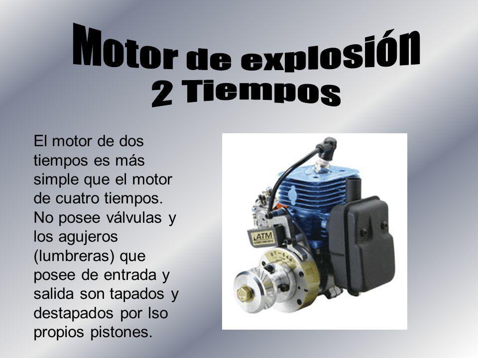 El motor de dos tiempos es más simple que el motor de cuatro tiempos. No posee válvulas y los agujeros (lumbreras) que posee de entrada y salida son t