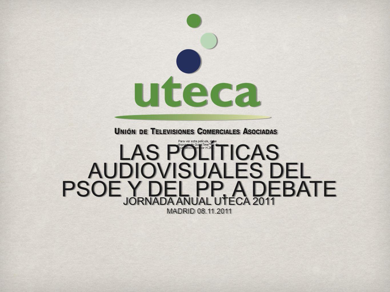 JORNADA ANUAL UTECA 2011 MADRID 08.11.2011 LAS POLÍTICAS AUDIOVISUALES DEL PSOE Y DEL PP, A DEBATE