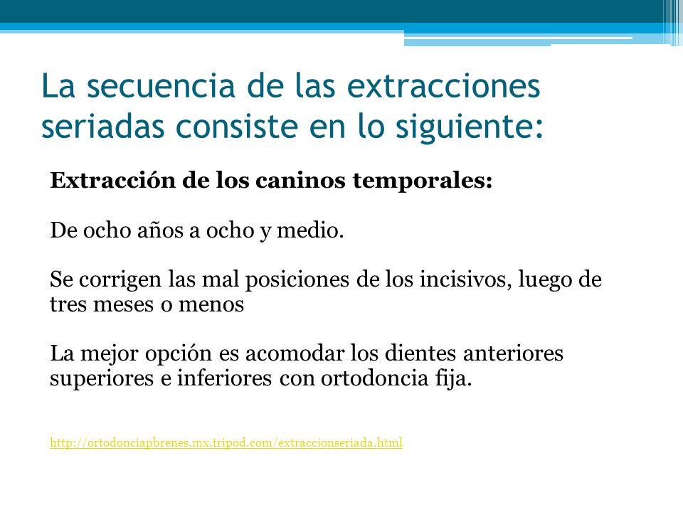 Extracción de primeros molares permanentes: Entre los nueve años a nueve y medio.