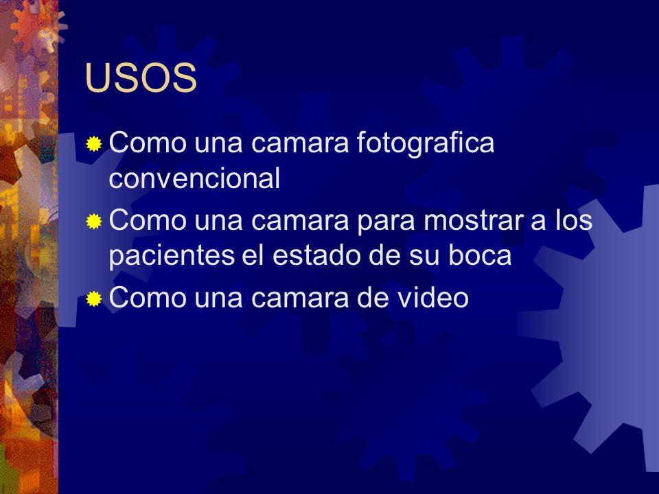 USOS Como una camara fotografica convencional Como una camara para mostrar a los pacientes el estado de su boca Como una camara de video