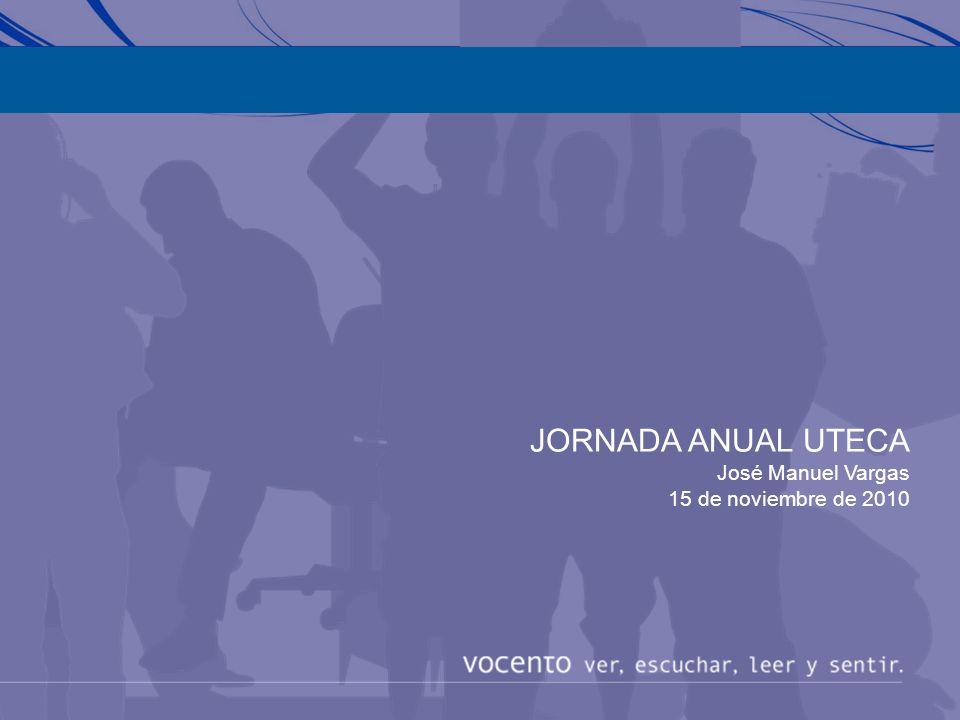 a JORNADA ANUAL UTECA José Manuel Vargas 15 de noviembre de 2010