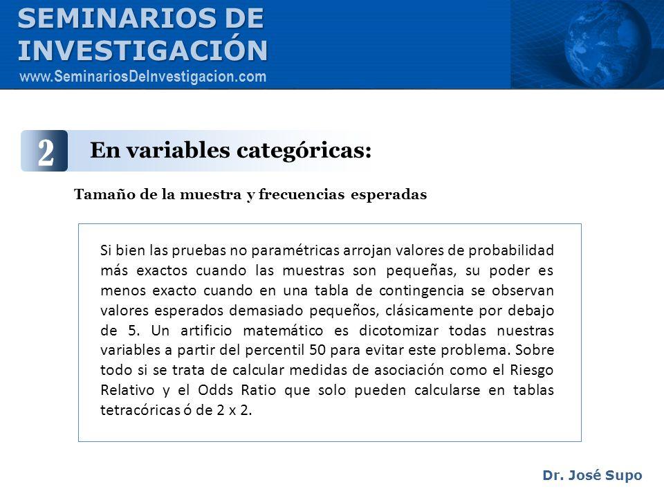 En variables categóricas: Si bien las pruebas no paramétricas arrojan valores de probabilidad más exactos cuando las muestras son pequeñas, su poder e