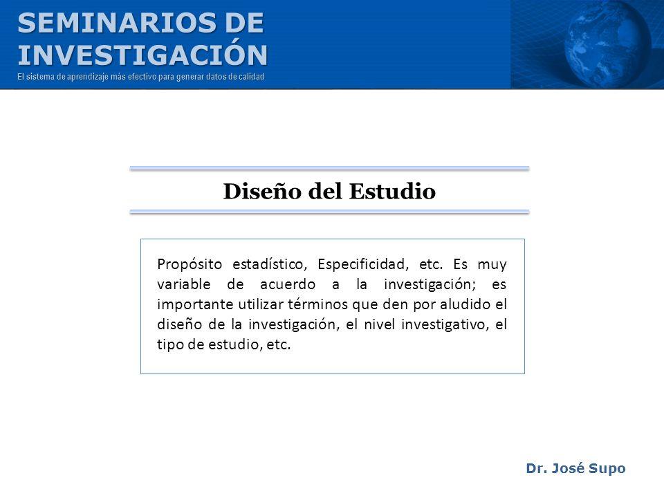 Dr. José Supo Propósito estadístico, Especificidad, etc. Es muy variable de acuerdo a la investigación; es importante utilizar términos que den por al