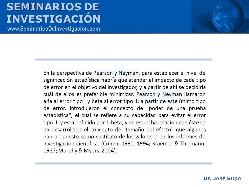 En la perspectiva de Pearson y Neyman, para establecer el nivel de significación estadística habría que atender al impacto de cada tipo de error en el