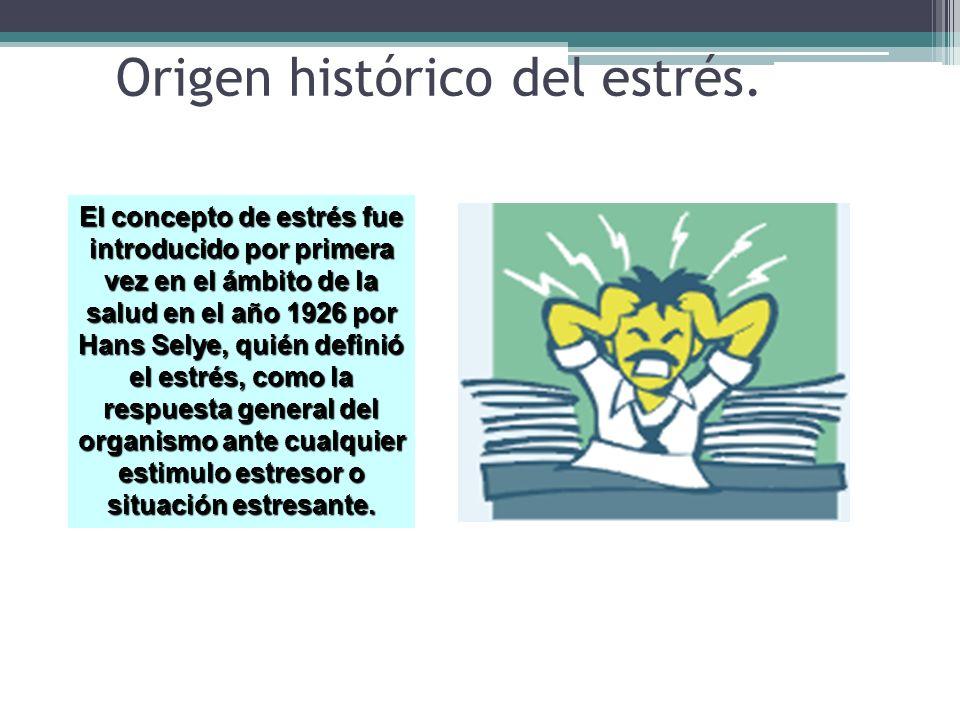 Origen histórico del estrés. El concepto de estrés fue introducido por primera vez en el ámbito de la salud en el año 1926 por Hans Selye, quién defin