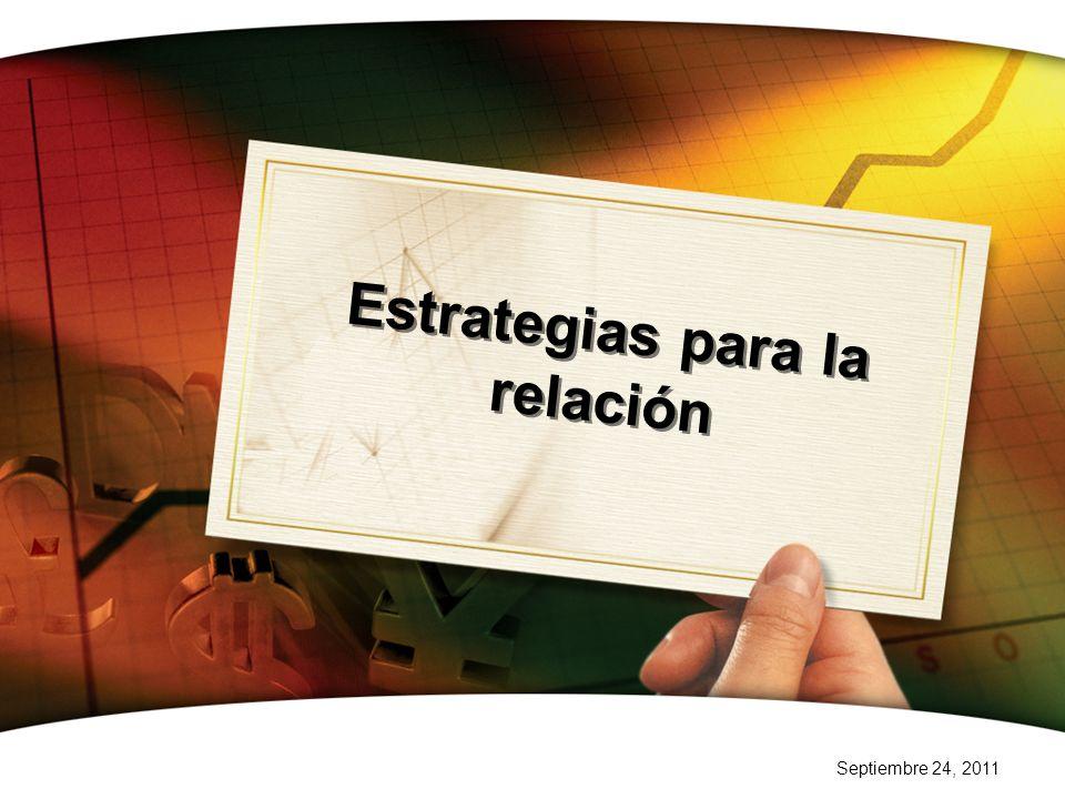 Septiembre 24, 2011 Estrategias para la relación