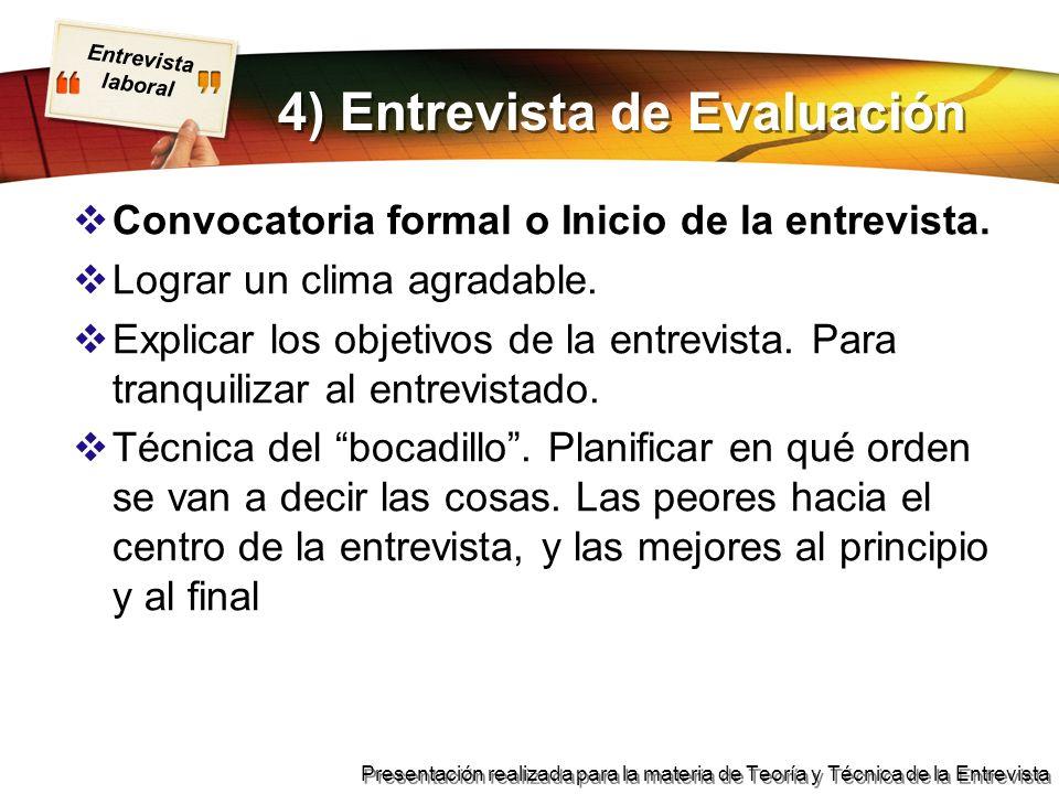 Entrevista laboral Presentación realizada para la materia de Teoría y Técnica de la Entrevista 4) Entrevista de Evaluación Convocatoria formal o Inici
