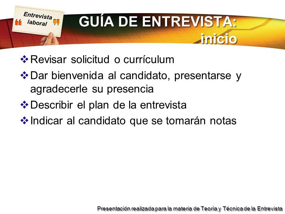 Entrevista laboral Presentación realizada para la materia de Teoría y Técnica de la Entrevista GUÍA DE ENTREVISTA: inicio Revisar solicitud o currícul