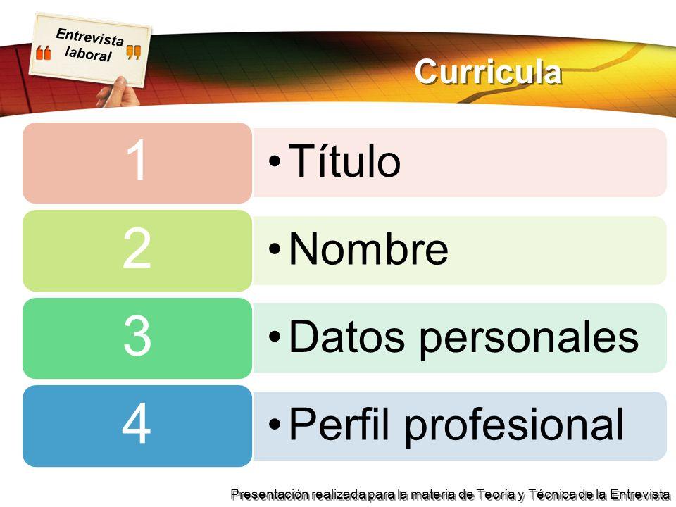 Entrevista laboral Presentación realizada para la materia de Teoría y Técnica de la Entrevista Curricula Título 1 Nombre 2 Datos personales 3 Perfil p