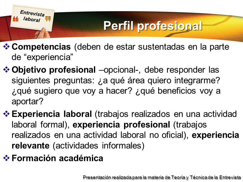 Entrevista laboral Presentación realizada para la materia de Teoría y Técnica de la Entrevista Perfil profesional Incluir: empresa o institución, funciones, actividades específicas y logros.