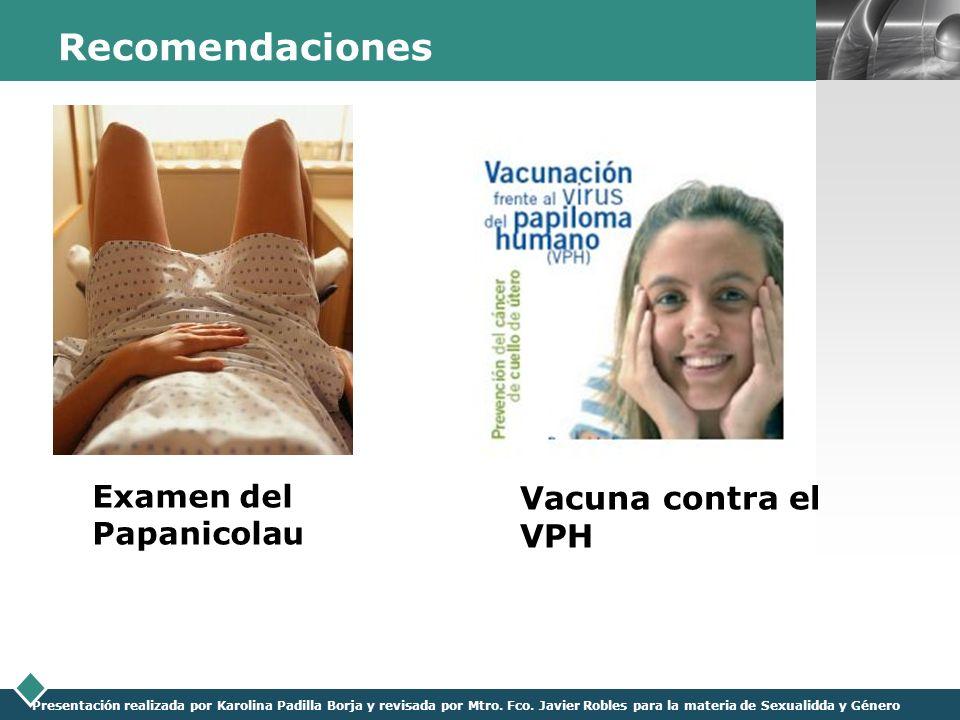 LOGO Presentación realizada por Karolina Padilla Borja y revisada por Mtro. Fco. Javier Robles para la materia de Sexualidda y Género Recomendaciones