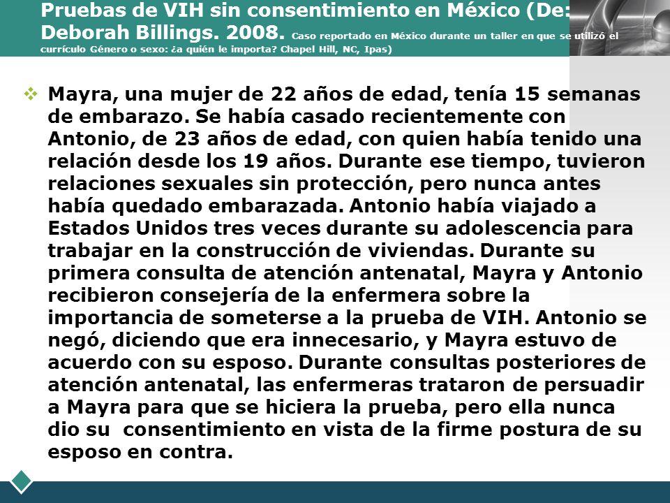 LOGO Pruebas de VIH sin consentimiento en México (De: Deborah Billings. 2008. Caso reportado en México durante un taller en que se utilizó el currícul