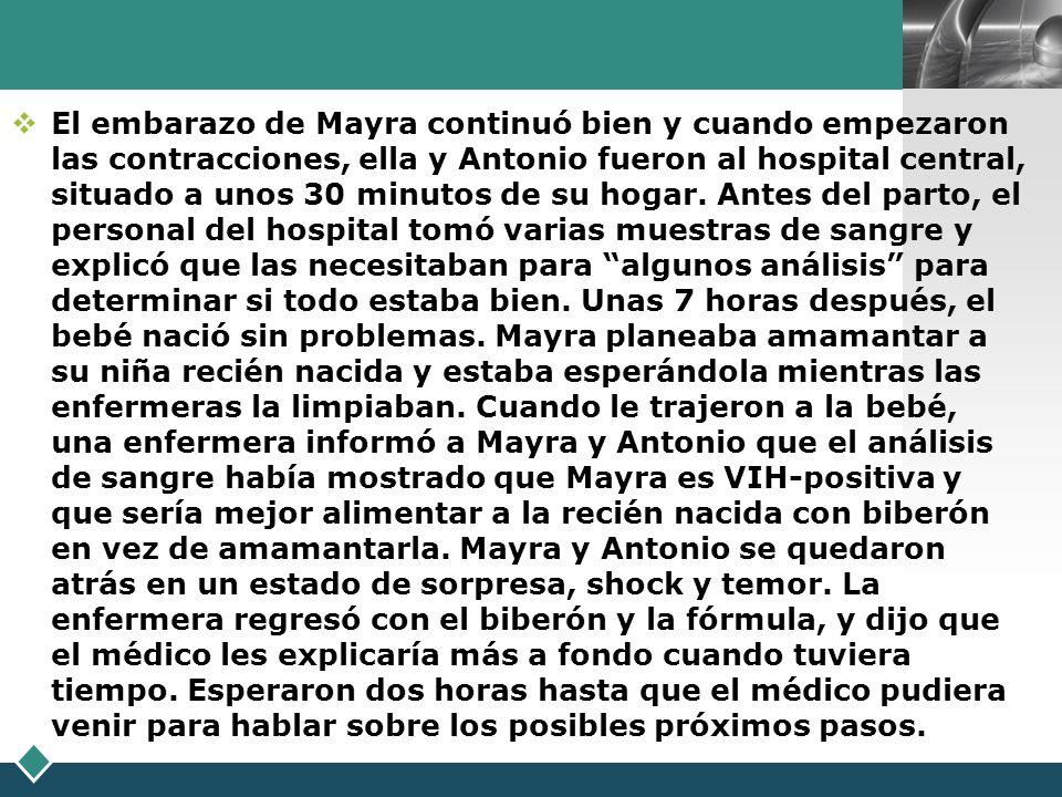 LOGO El embarazo de Mayra continuó bien y cuando empezaron las contracciones, ella y Antonio fueron al hospital central, situado a unos 30 minutos de
