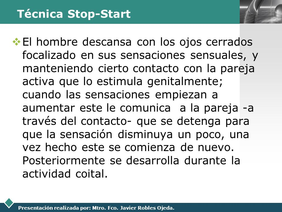 LOGO Presentación realizada por: Mtro. Fco. Javier Robles Ojeda. Técnica Stop-Start El hombre descansa con los ojos cerrados focalizado en sus sensaci