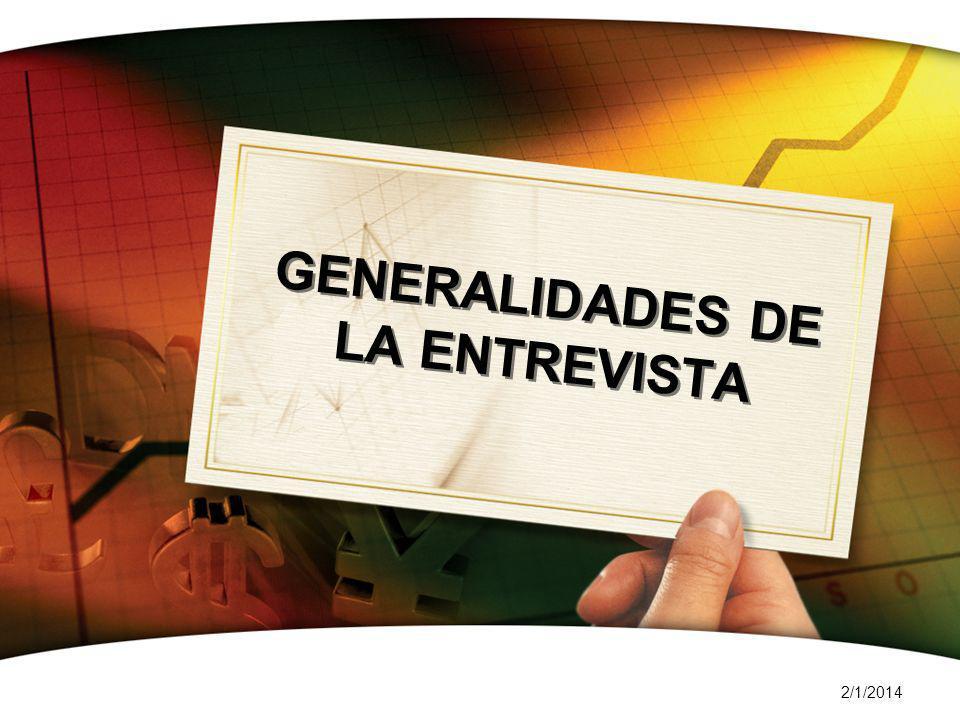 2/1/2014 GENERALIDADES DE LA ENTREVISTA