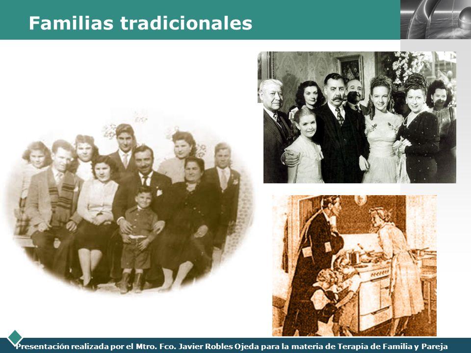 LOGO Presentación realizada por el Mtro. Fco. Javier Robles Ojeda para la materia de Terapia de Familia y Pareja Familias tradicionales