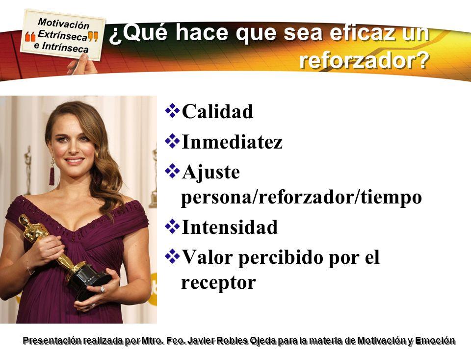 Motivación Extrínseca e Intrínseca Presentación realizada por Mtro. Fco. Javier Robles Ojeda para la materia de Motivación y Emoción ¿Qué hace que sea