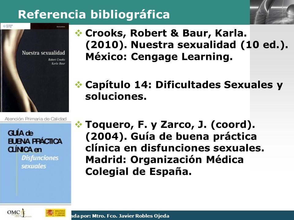 LOGO Presentación realizada por: Mtro. Fco. Javier Robles Ojeda Referencia bibliográfica Crooks, Robert & Baur, Karla. (2010). Nuestra sexualidad (10