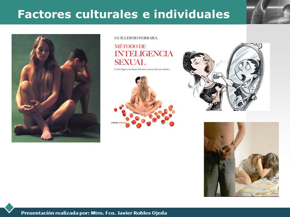 LOGO Presentación realizada por: Mtro. Fco. Javier Robles Ojeda Factores culturales e individuales