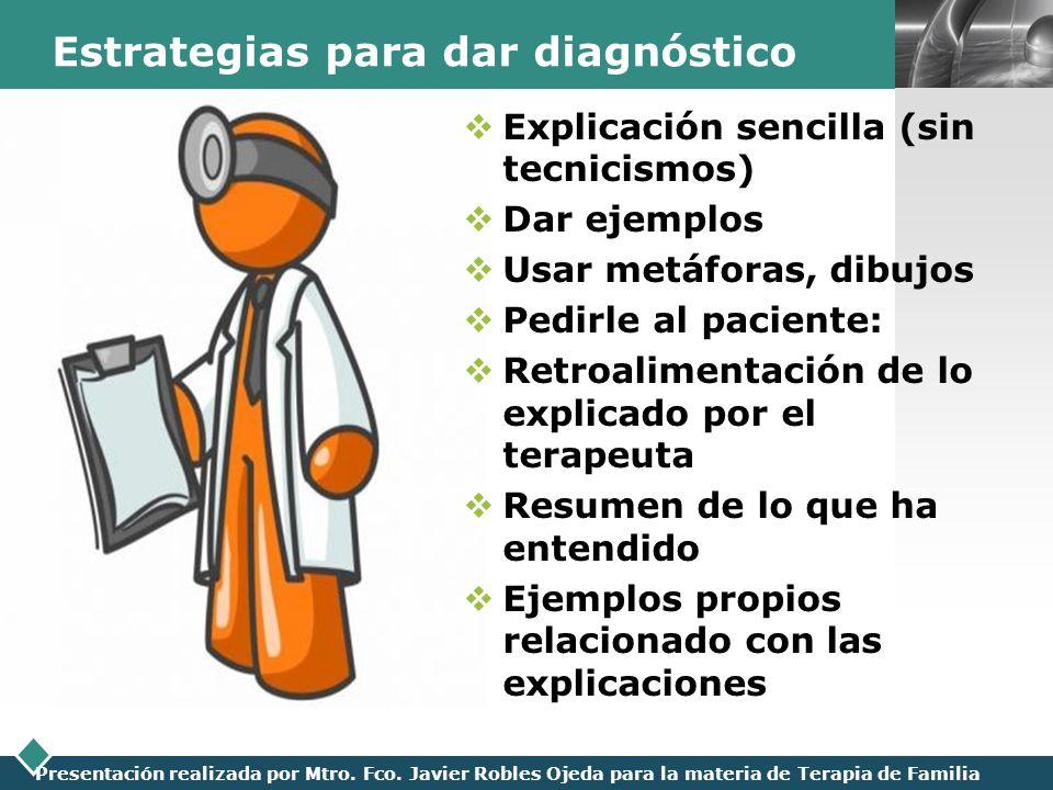 LOGO Presentación realizada por Mtro. Fco. Javier Robles Ojeda para la materia de Terapia de Familia Estrategias para dar diagnóstico Explicación senc