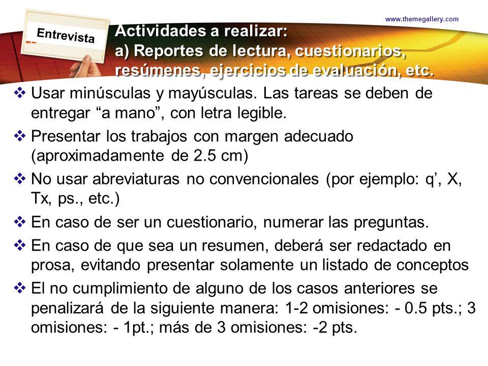LOGO Actividades a realizar: a) Reportes de lectura, cuestionarios, resúmenes, ejercicios de evaluación, etc. Usar minúsculas y mayúsculas. Las tareas