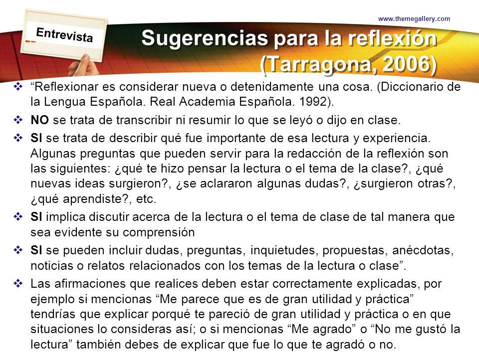 LOGO Sugerencias para la reflexión (Tarragona, 2006) Reflexionar es considerar nueva o detenidamente una cosa. (Diccionario de la Lengua Española. Rea