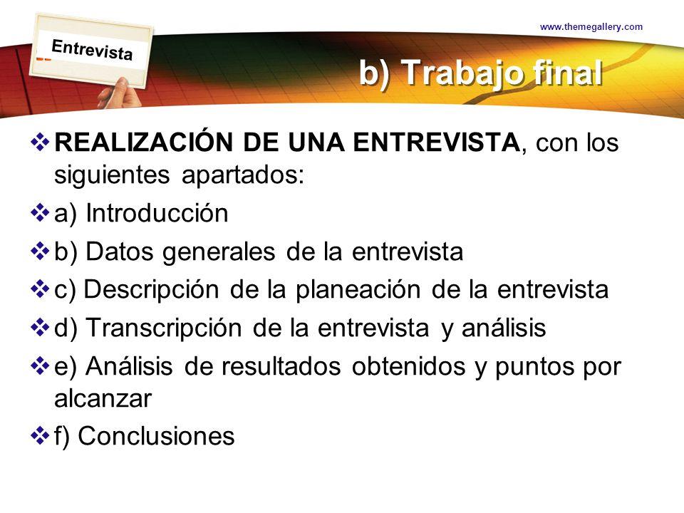 LOGO b) Trabajo final REALIZACIÓN DE UNA ENTREVISTA, con los siguientes apartados: a) Introducción b) Datos generales de la entrevista c) Descripción