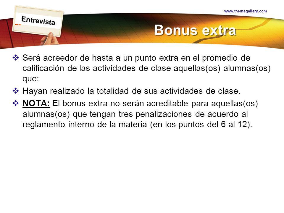 LOGO Bonus extra Será acreedor de hasta a un punto extra en el promedio de calificación de las actividades de clase aquellas(os) alumnas(os) que: Haya