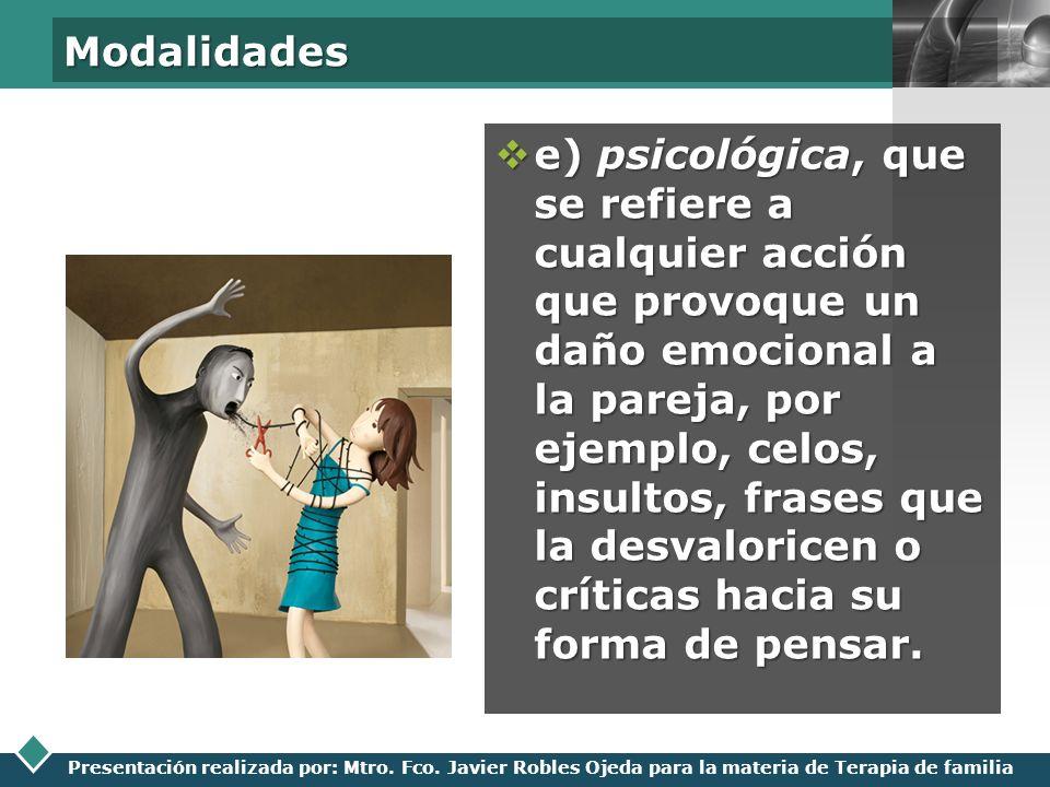 LOGO Presentación realizada por: Mtro. Fco. Javier Robles Ojeda para la materia de Terapia de familia Modalidades e) psicológica, que se refiere a cua