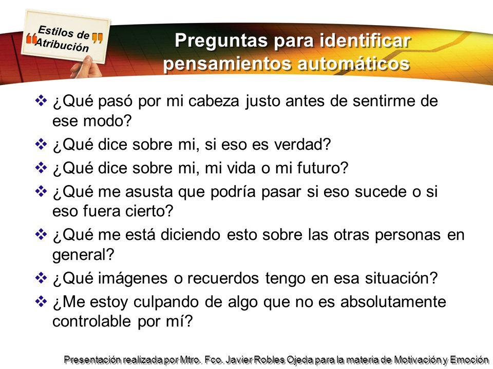 Estilos de Atribución Presentación realizada por Mtro. Fco. Javier Robles Ojeda para la materia de Motivación y Emoción Preguntas para identificar pen