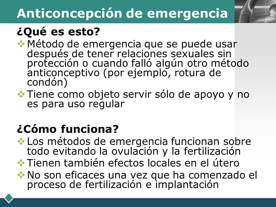 LOGO Anticoncepción de emergencia ¿Qué es esto? Método de emergencia que se puede usar después de tener relaciones sexuales sin protección o cuando fa