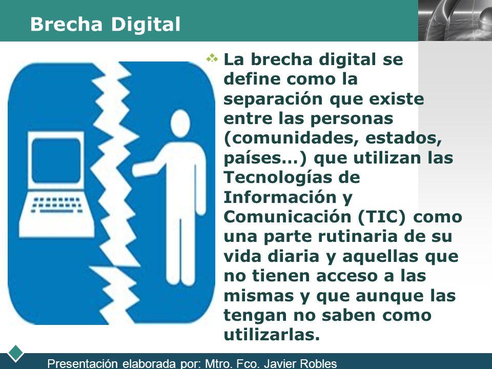 LOGO Brecha Digital La brecha digital se define como la separación que existe entre las personas (comunidades, estados, países…) que utilizan las Tecn