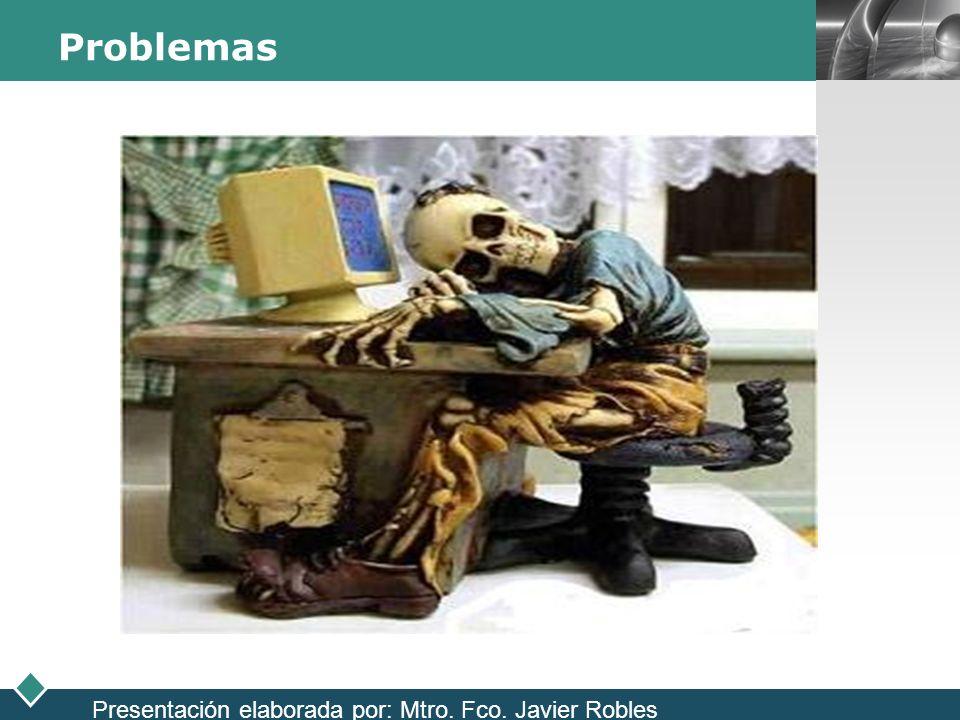 LOGO Problemas Presentación elaborada por: Mtro. Fco. Javier Robles