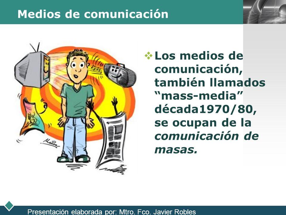 LOGO Medios de comunicación Los medios de comunicación, también llamados mass-media década1970/80, se ocupan de la comunicación de masas. Presentación