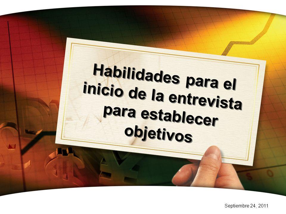 Septiembre 24, 2011 Habilidades para el inicio de la entrevista para establecer objetivos