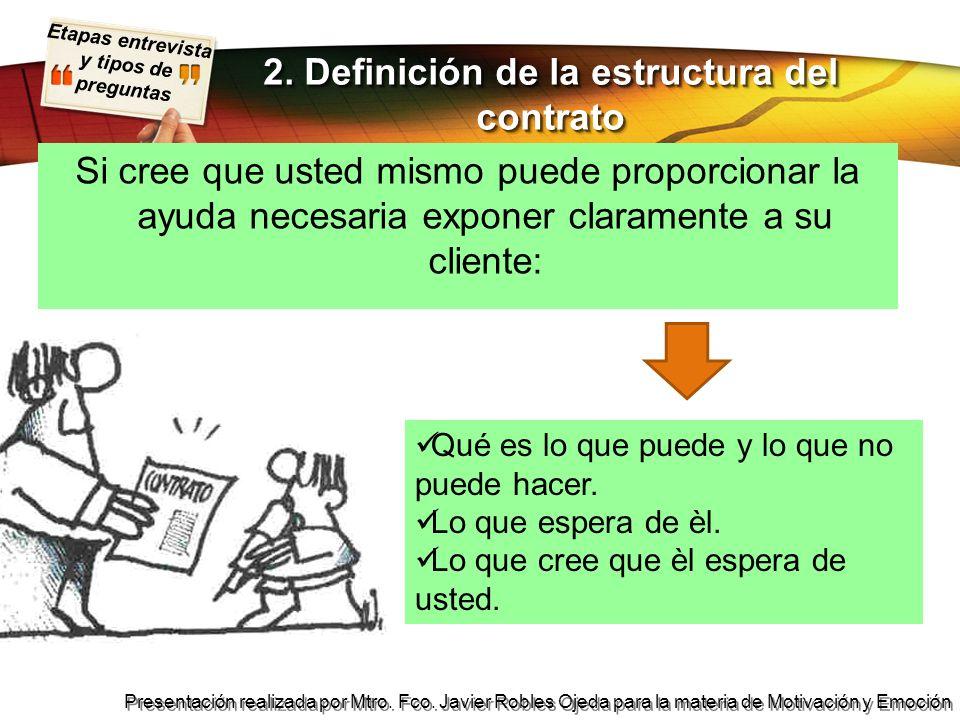 Etapas entrevista y tipos de preguntas Presentación realizada por Mtro. Fco. Javier Robles Ojeda para la materia de Motivación y Emoción Si cree que u